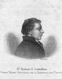 Dámaso Antonio Larrañaga, primer Vicario Apostólico de la República del Uruguay